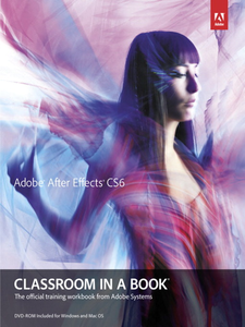 Ebook in inglese Adobe® After Effects® CS6 Classroom in a Book® Team, Adobe Creative