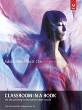Adobe® After Effects® CS6 Classroom in a Book®