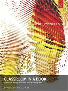 Foto Cover di Adobe Fireworks CS6 Classroom in a Book, Ebook inglese di Adobe Creative Team, edito da Pearson Education