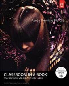 Foto Cover di Adobe Premiere Pro CS6 Classroom in a Book, Ebook inglese di Adobe Creative Team, edito da Pearson Education