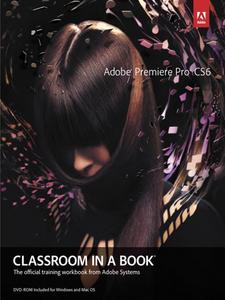 Ebook in inglese Adobe Premiere Pro CS6 Classroom in a Book Team, Adobe Creative