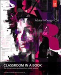 Ebook in inglese Adobe InDesign CS6 Classroom in a Book Team, Adobe Creative