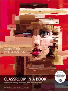 Ebook in inglese Adobe Flash Professional CS6 Classroom in a Book Team, Adobe Creative