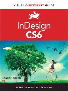 Foto Cover di InDesign CS6, Ebook inglese di Sandee Cohen, edito da Pearson Education
