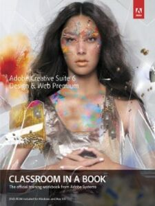 Ebook in inglese Adobe Creative Suite 6 Design & Web Premium Classroom in a Book Team, Adobe Creative