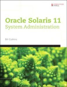 Foto Cover di Oracle® Solaris 11 System Administration, Ebook inglese di Bill Calkins, edito da Pearson Education