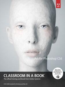 Foto Cover di Adobe® Photoshop® CS6 Classroom in a Book®, Ebook inglese di Adobe Creative Team, edito da Pearson Education