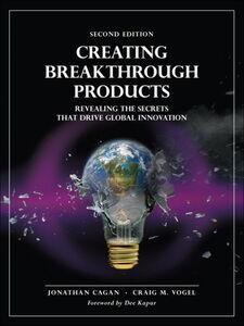 Foto Cover di Creating Breakthrough Products, Ebook inglese di Jonathan M. Cagan,Craig M. Vogel, edito da Pearson Education