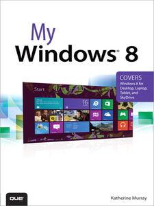 Foto Cover di My Windows 8, Ebook inglese di Katherine Murray, edito da Pearson Education