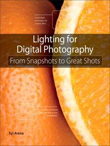 Foto Cover di Lighting for Digital Photography, Ebook inglese di Syl Arena, edito da Pearson Education