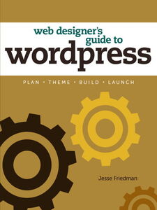 Ebook in inglese Web Designer's Guide to WordPress Friedman, Jesse