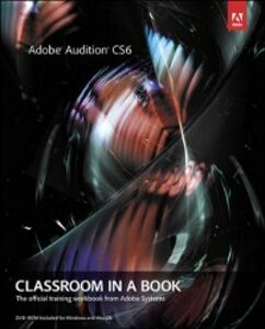 Foto Cover di Adobe Audition CS6 Classroom in a Book, Ebook inglese di Adobe Creative Team, edito da Pearson Education