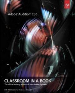 Ebook in inglese Adobe Audition CS6 Classroom in a Book Team, Adobe Creative