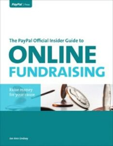 Foto Cover di PayPal Official Insider Guide to Online Fundraising, Ebook inglese di Jon Ann Lindsey, edito da Pearson Education