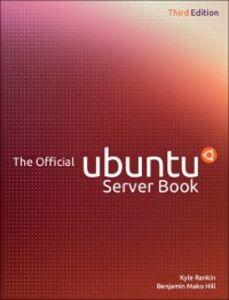 Foto Cover di Official Ubuntu Server Book, Ebook inglese di Benjamin Mako Hill,Kyle Rankin, edito da Pearson Education