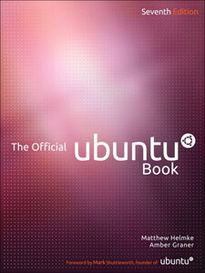 Ebook in inglese The Official Ubuntu Book Bacon, Jono , Graner, Amber , Helmke, Matthew , Hill, Benjamin Mako