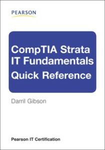 Ebook in inglese CompTIA Strata IT Fundamentals Quick Reference Gibson, Darril