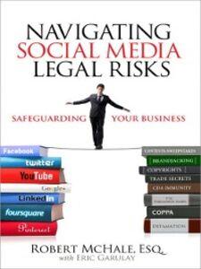 Foto Cover di Navigating Social Media Legal Risks, Ebook inglese di Robert McHale, edito da Pearson Education