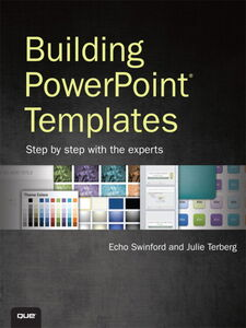 Ebook in inglese Building PowerPoint Templates Step by Step with the Experts Swinford, Echo , Terberg, Julie