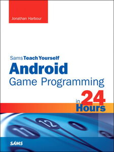 Foto Cover di Sams Teach Yourself Android Game Programming in 24 Hours, Ebook inglese di Jonathan S. Harbour, edito da Pearson Education