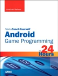 Ebook in inglese Sams Teach Yourself Android Game Programming in 24 Hours Harbour, Jonathan S.