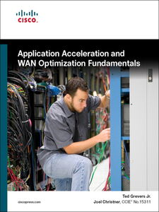 Ebook in inglese Application Acceleration and WAN Optimization Fundamentals 15311, Joel Christner CCIE No. , Jr., Ted Grevers