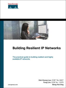 Ebook in inglese Building Resilient IP Networks Lee, Kok-Keong, CCIE No. 8427 , Lim, Fung, CCIE No. 11970 , Ong, Beng-Hui