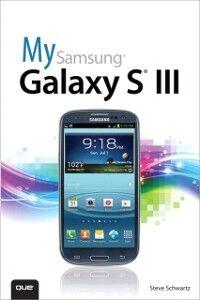 Foto Cover di My Samsung Galaxy S III, Ebook inglese di Steve Schwartz, edito da Pearson Education