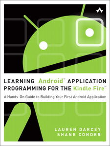 Ebook in inglese Learning Android™ Application Programming for the Kindle Fire™ Conder, Shane , Darcey, Lauren