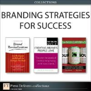 Ebook in inglese Branding Strategies for Success (Collection) Hall, Russ , Heckler, Donna , Kiddon, Joan , Light, Larry