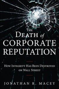 Foto Cover di Death of Corporate Reputation, Ebook inglese di Jonathan Macey, edito da Pearson Education