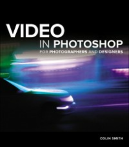Ebook in inglese Video in Photoshop for Photographers and Designers Smith, Colin