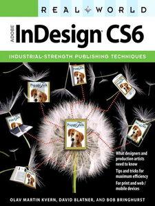 Ebook in inglese Real World Adobe InDesign CS6 Blatner, David , Bringhurst, Bob , Kvern, Olav Martin