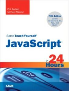 Ebook in inglese Sams Teach Yourself JavaScript in 24 Hours Ballard, Phil , Moncur, Michael