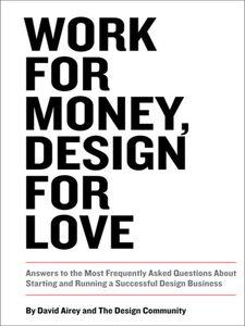 Foto Cover di Work for Money, Design for Love, Ebook inglese di David Airey, edito da Pearson Education