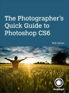 Ebook in inglese The Photographer's Quick Guide to Photoshop CS6 Sylvan, Rob