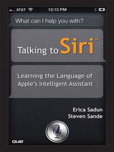 Ebook in inglese Talking to Siri™ Sadun, Erica , Sande, Steve