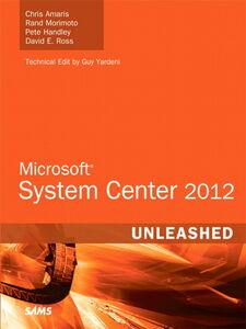 Foto Cover di Microsoft® System Center 2012 Unleashed, Ebook inglese di AA.VV edito da Pearson Education
