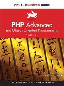 Foto Cover di PHP Advanced and Object-Oriented Programming, Ebook inglese di Larry Ullman, edito da Pearson Education
