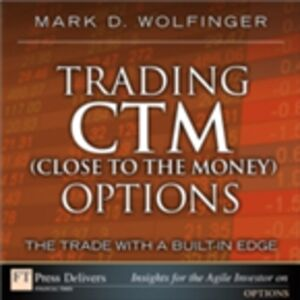 Ebook in inglese Trading CTM (Close to the Money) Options Wolfinger, Mark D.
