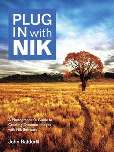 Foto Cover di Plug In with Nik, Ebook inglese di John Batdorff, edito da Pearson Education
