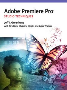 Ebook in inglese Adobe Premiere Pro Studio Techniques Greenberg, Jeff I. , Kolb, Tim I. , Steele, Christine , Winters, Luisa