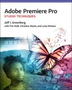 Ebook in inglese Adobe Premiere Pro Studio Techniques Greenberg, Jeff I. , Kolb, Tim I. , Steele, Christine , Winters, Luisa