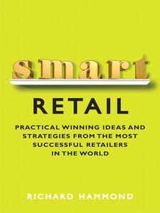 Foto Cover di Smart Retail, Ebook inglese di Richard Hammond, edito da FT Press