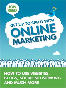 Ebook in inglese Get Up to Speed with Online Marketing Reed, Jon