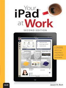 Foto Cover di Your iPad® at Work, Ebook inglese di Jason R. Rich, edito da Pearson Education