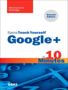 Foto Cover di Sams Teach Yourself Google+ in 10 Minutes, Ebook inglese di Patrice-Anne Rutledge, edito da Pearson Education