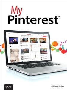 Foto Cover di My Pinterest, Ebook inglese di Michael Miller, edito da Pearson Education