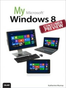 Ebook in inglese My Windows 8 Consumer Preview Murray, Katherine