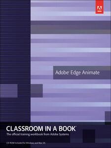 Foto Cover di Adobe Edge Animate Classroom in a Book, Ebook inglese di Adobe Creative Team, edito da Pearson Education